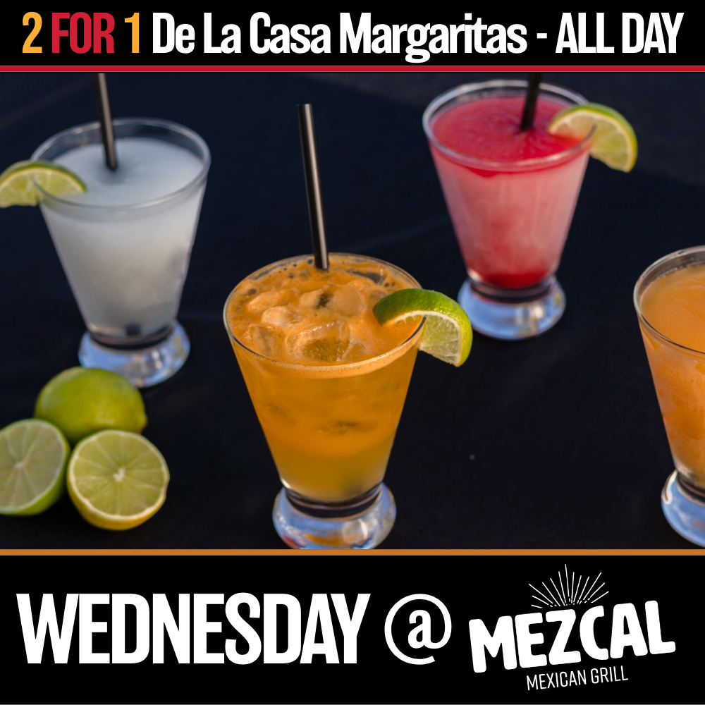 May,05 2021 2 for 1 Margaritas All Day Mezcal Mexican Grill | Seascape Resort Destin Florida Events