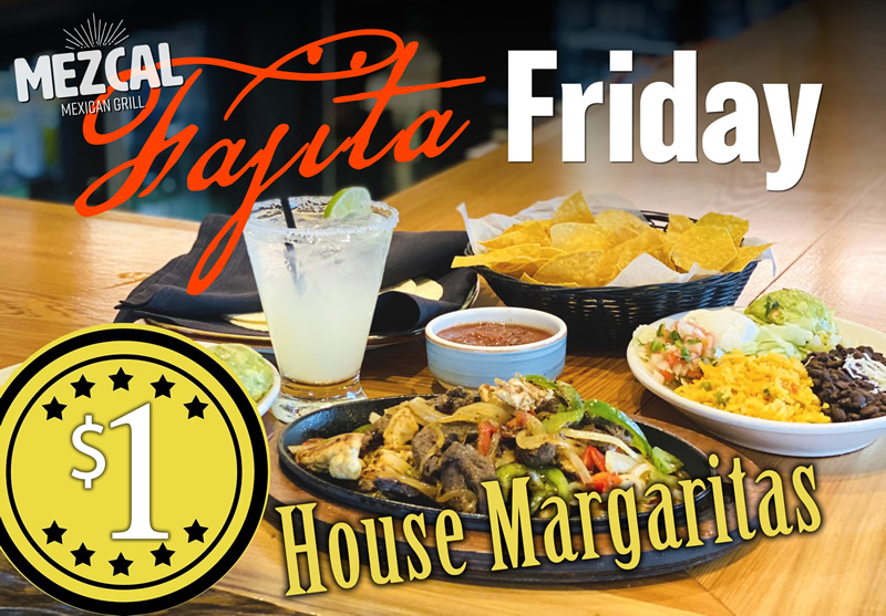 Fajita Friday $1 Margs Mezcal Mexican Grill | Mezcal Mexican Grill Events and Entertainment