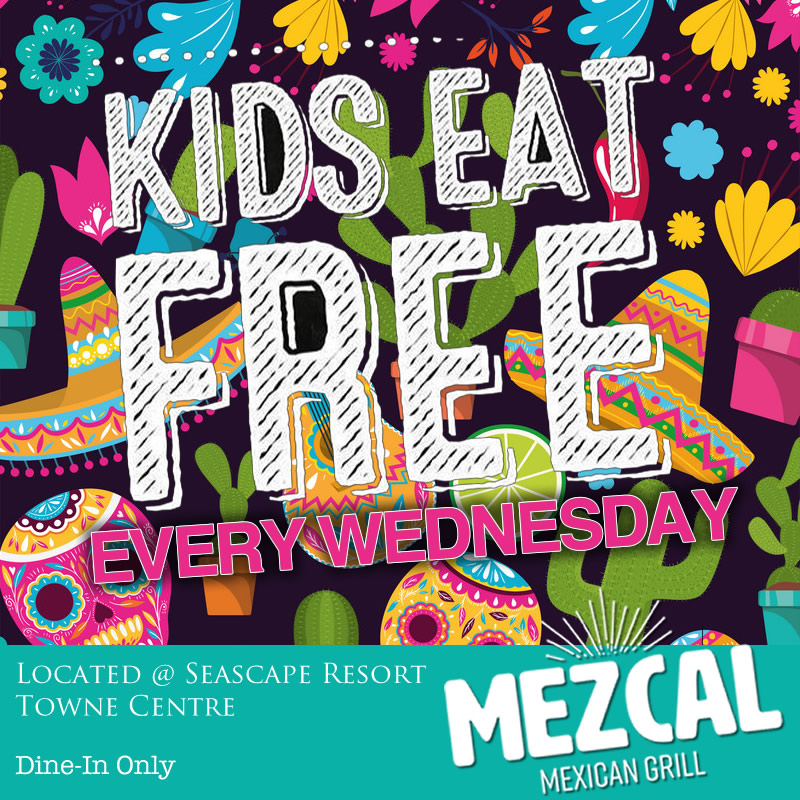 Aug,12 2020 Kids Eat Free Mezcal Mexican Grill | Seascape Resort Destin Florida Events
