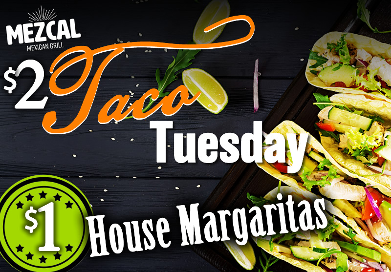 Taco Tuesday Mezcal Mexican Grill | Mezcal Mexican Grill Events and Entertainment